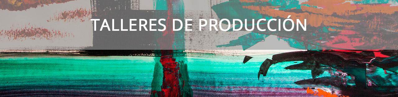 banner-TALLERES-DE-PRODUCCIÓN