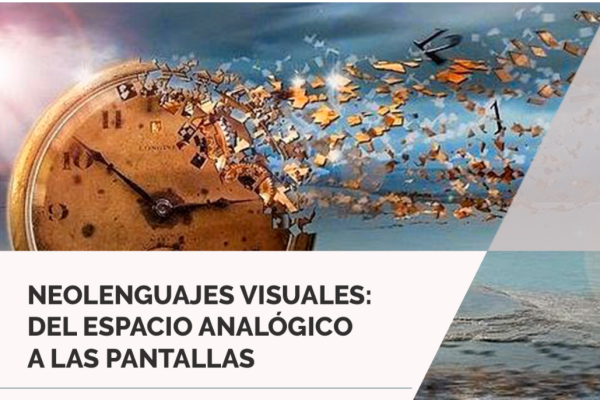 Neolenguajes visuales: del espacio analógico a las pantallas