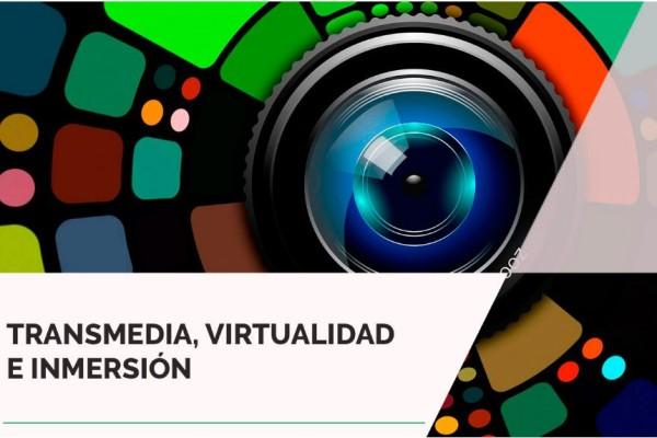 Transmedia, virtualidad  e inmersión